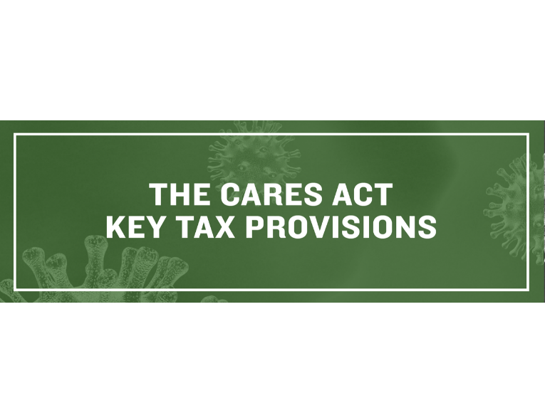 "THE ""CARES ACT"" KEY TAX PROVISIONS"